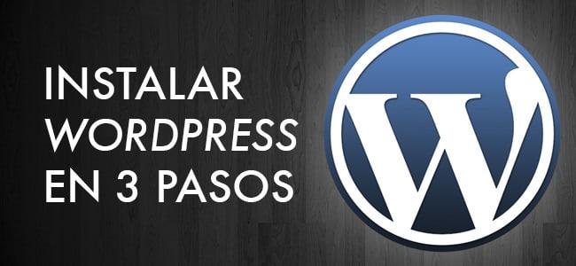 Cómo instalar WordPress en 3 pasos y de la forma más segura posible