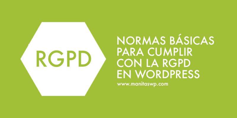 Normas básicas para cumplir con la RGPD en WordPress